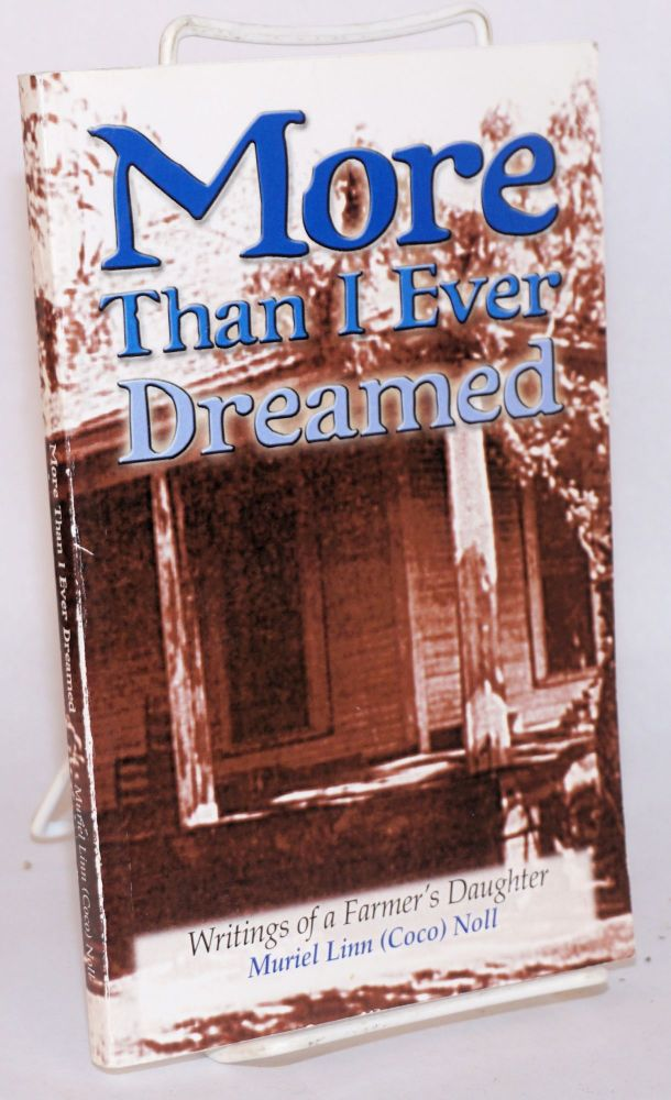 More than I ever dreamed; assembled and edited by Jerry C. McCarty, son-in-law of Coco Noll. Muriel Linn Noll, Coco.