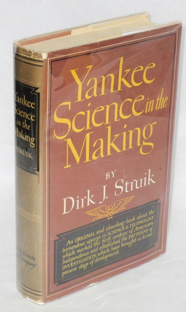 Yankee science in the making. Dirk J. Struik.