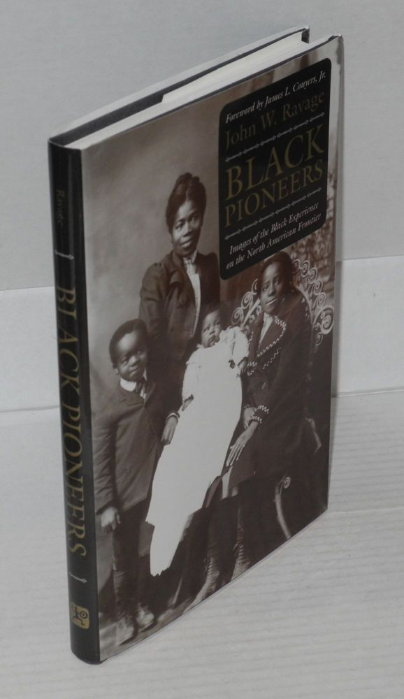 Black pioneers; images of the Black Experience on the North American Frontier. John W. Ravage.