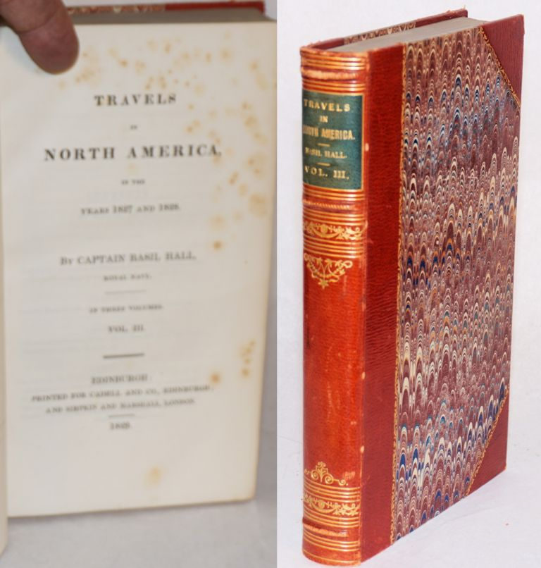 Travels in North America in the years 1827 and 1828 in three volumes [an odd; volume III only]. Captain Basil Hall.