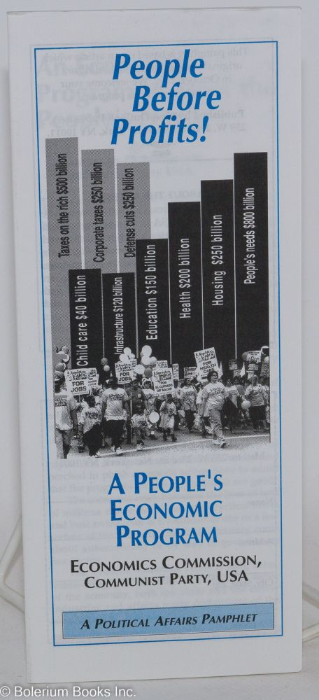 People before profits! A people's economic program. USA. National Economics Commission Communist Party.
