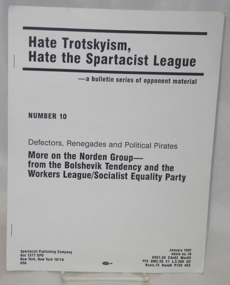 Defectors, renegades and political pirates: More on the Norden Group - from the Bolshevik Tendency and the Workers League/ Socialist Equality Party. Spartacist League.