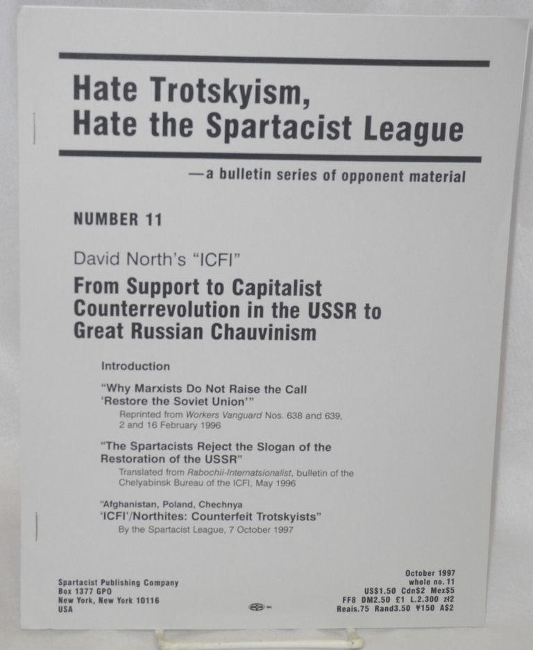 "David North's ""ICFI"" : from support to capitalist counterrevolution in the USSR to Great Russian chauvinism. Spartacist League."