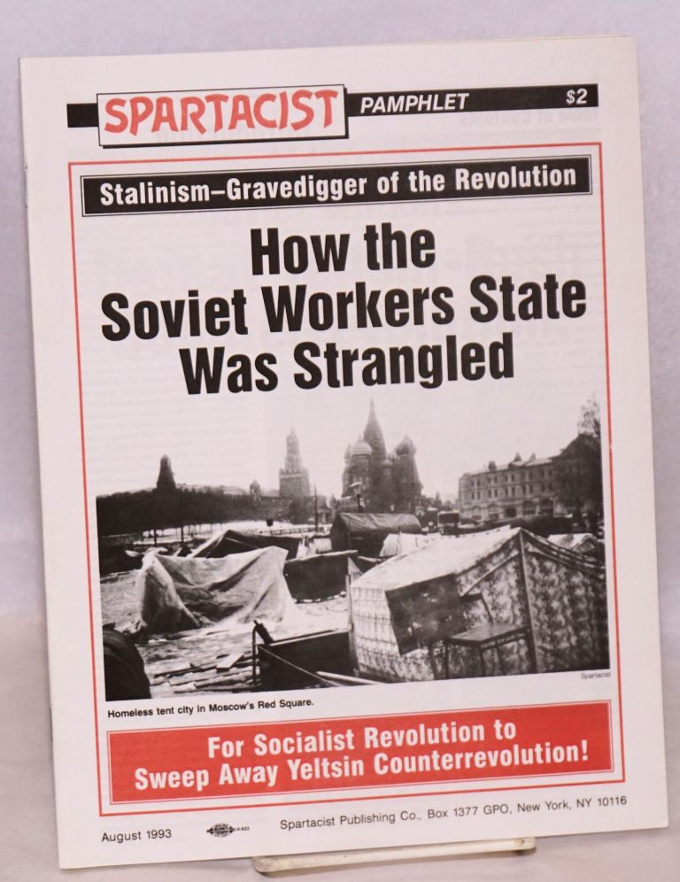 How the Soviet workers state was strangled. Spartacist League.