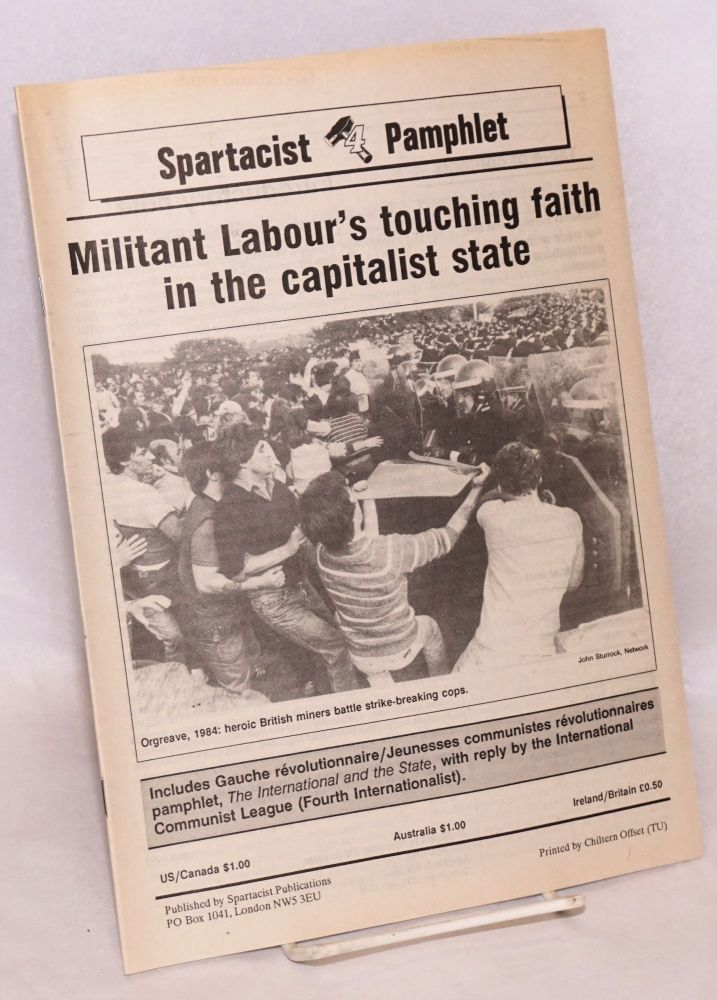 Militant Labour's touching faith in the capitalist state. International Communist League.