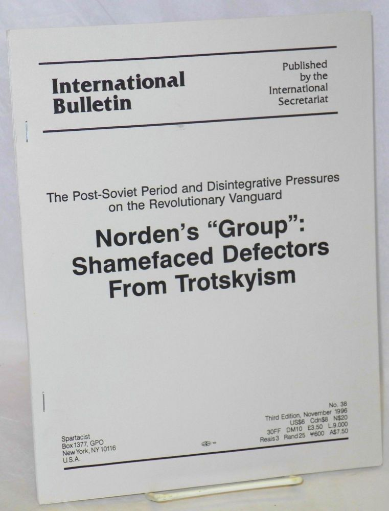 "Norden's ""group"": shamefaced defectors from Trotskyism (third edition). Spartacist League."