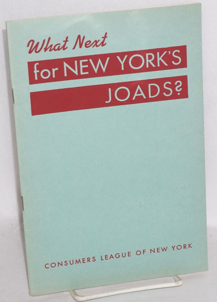 What next for New York's Joads? Consumers League of New York.