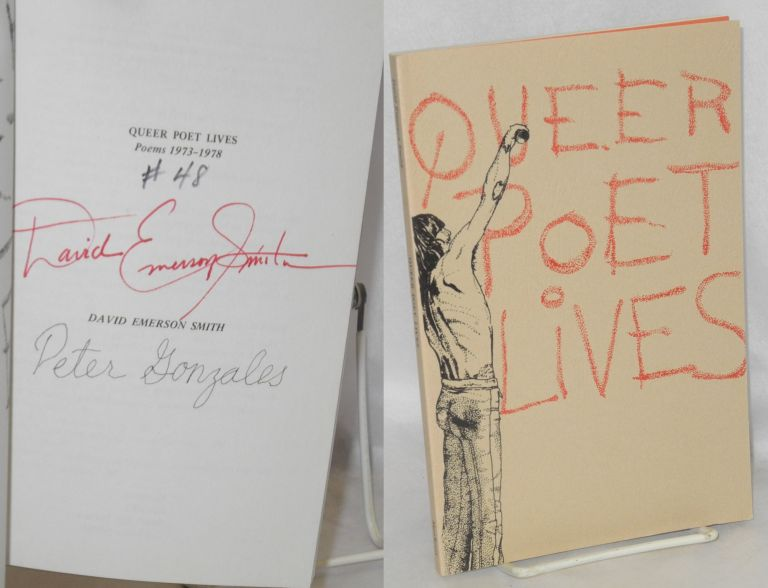 Queer poet lives; poems 1973-1978. David Emerson Smith, , Peter Gonzales.