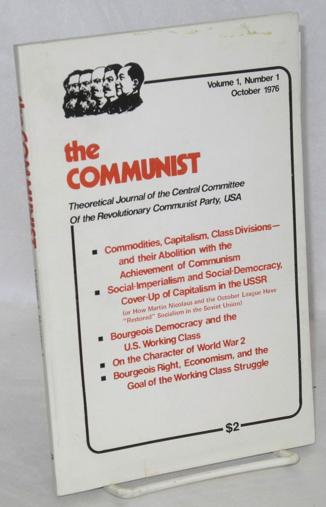 The Communist, theoretical journal of the Revolutionary Communist Party, USA. Volume 1, no. 1. USA Revolutionary Communist Party.