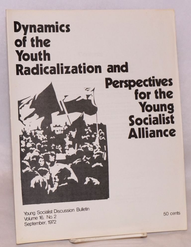 Dynamics of the youth radicalization and perspectives for the Young Socialist Alliance. Young Socialist Alliance.