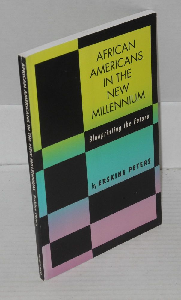 African Americans in the new millenium; blueprinting the future. Erskine Peters.