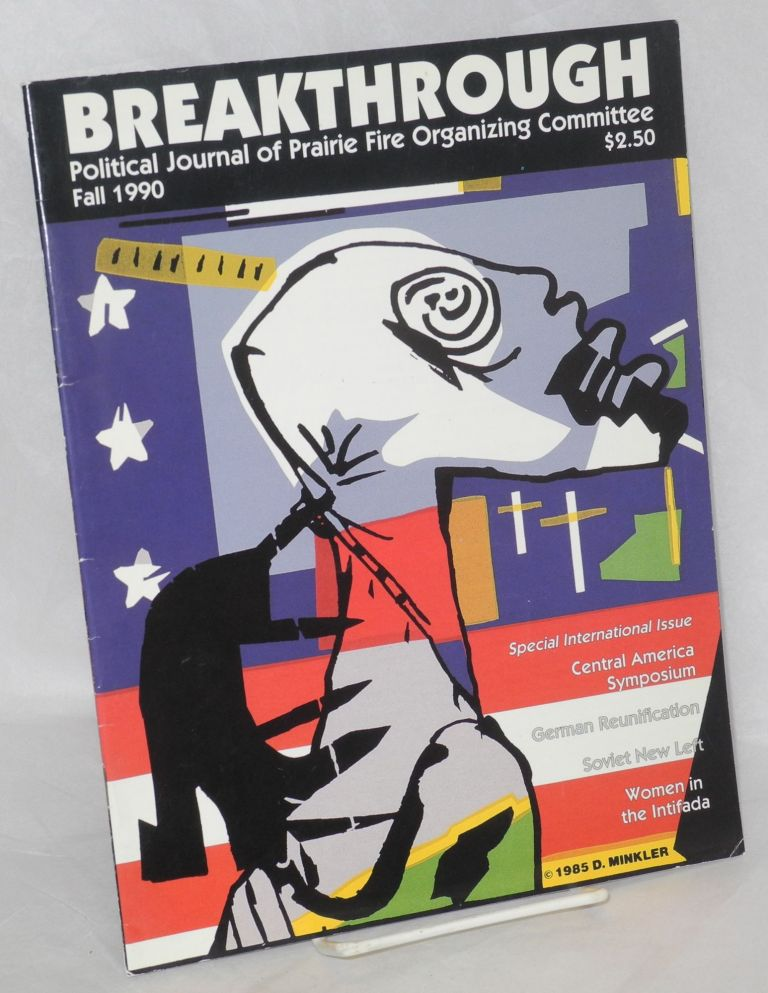 Breakthrough; political journal of PFOC. Vol. 14, no. 2, Fall 1990. Prairie Fire Organizing Committee.