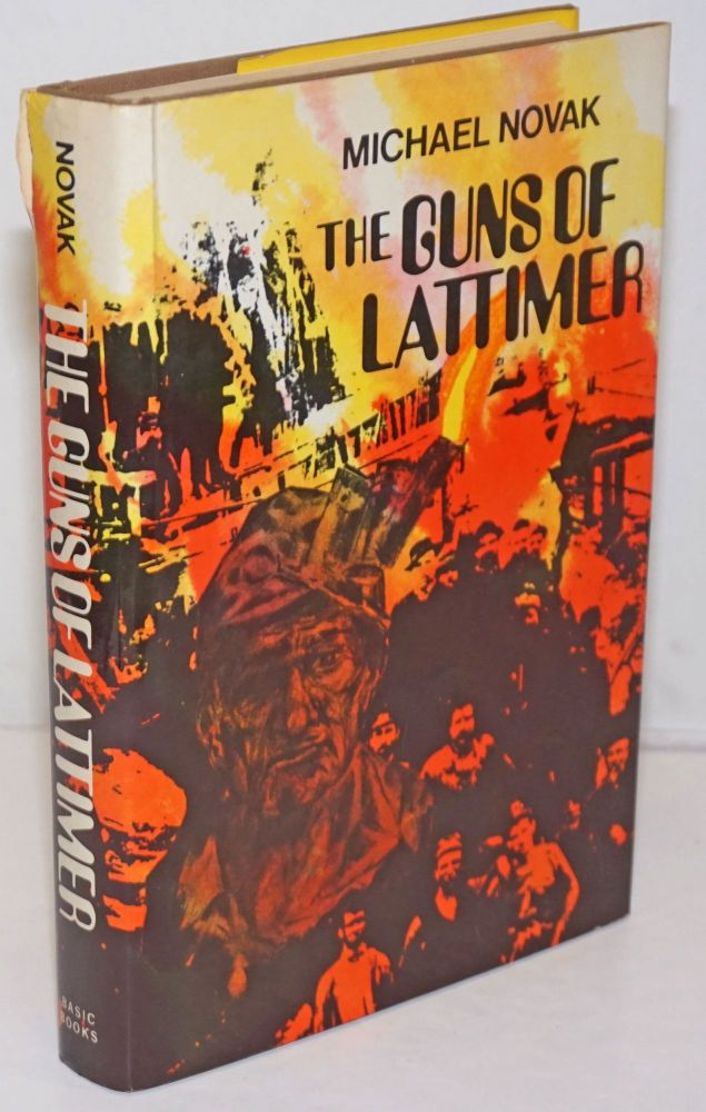 The guns of Lattimer; the true story of a massacre and a trial, August 1897-March 1898. Michael Novak.
