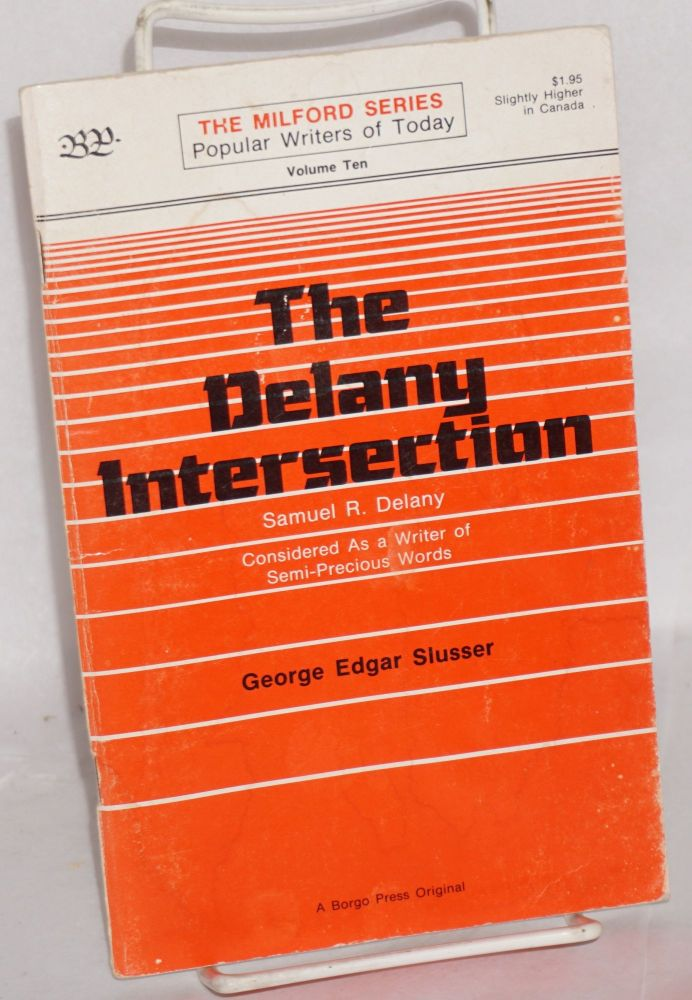 The Delany intersection: Samuel R. Delany considered as a writer of semi-precious words. George Edgar Slusser.