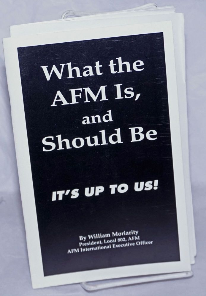 What the AFM is, and should be. William Moriarity.