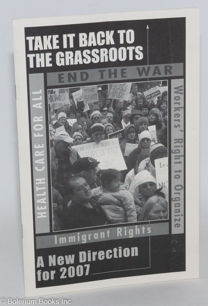Take it back to the grassroots: a new direction for 2007. USA Communist Party.