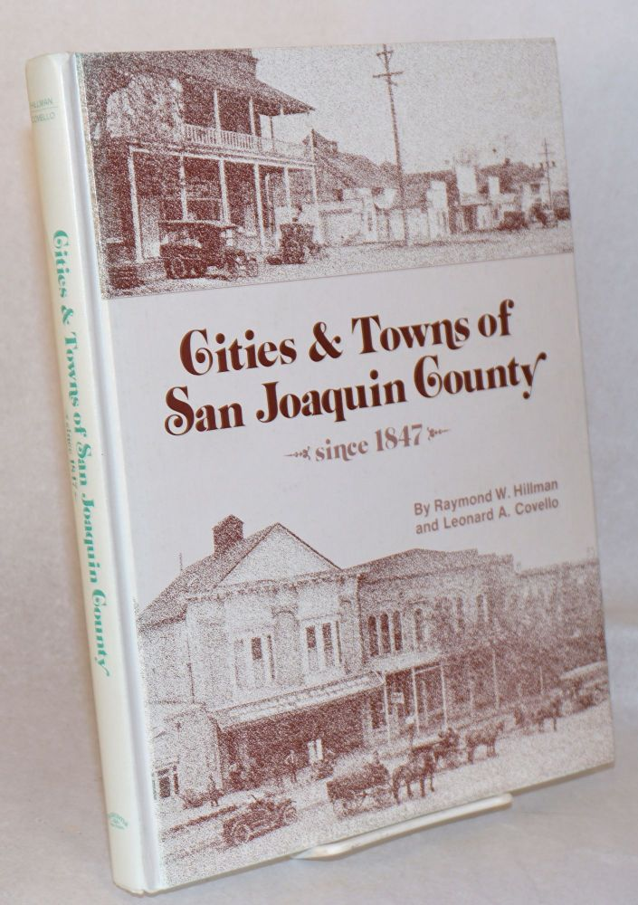 Cities and towns of San Joaquin County since 1847. Raymond W. Hillman, Leonard A. Covello.