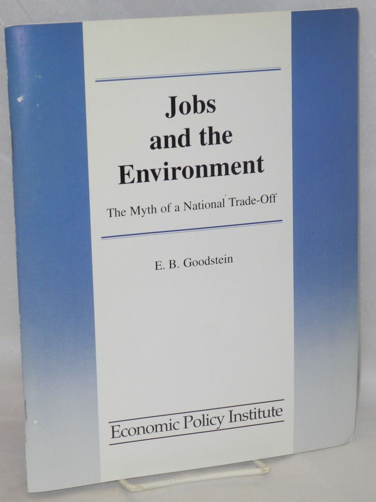 Jobs and the environment: the myth of a national trade-off. E. B. Goodstein.