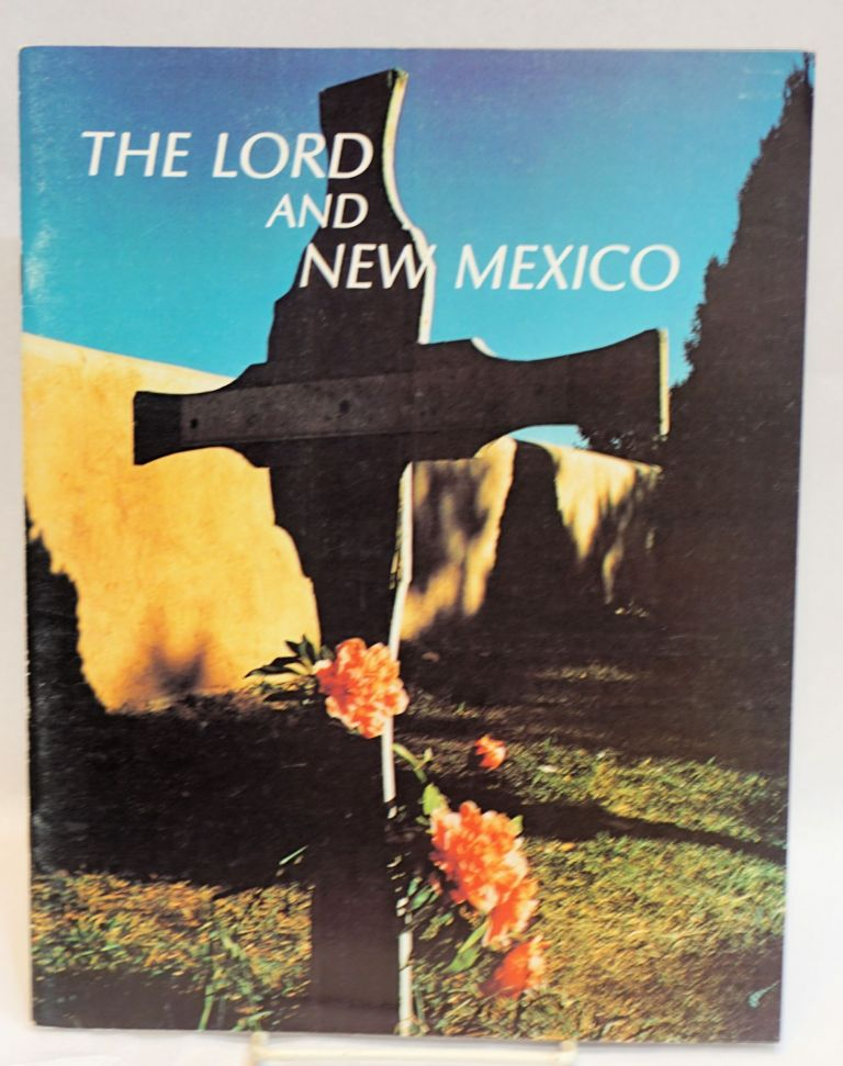 The Lord and New Mexico. The Archdiocese of Santa Fe.