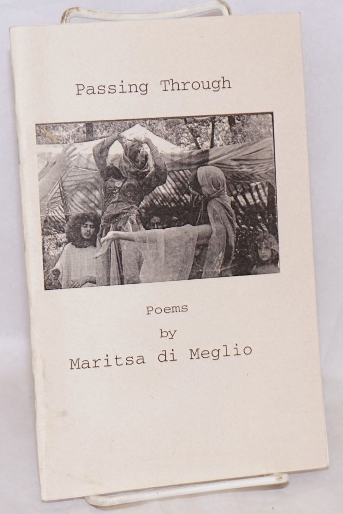 Passing through; the poetry of Maritsa di Meglio. Editor, Alphonso Texidor. Maritsa di Meglio.