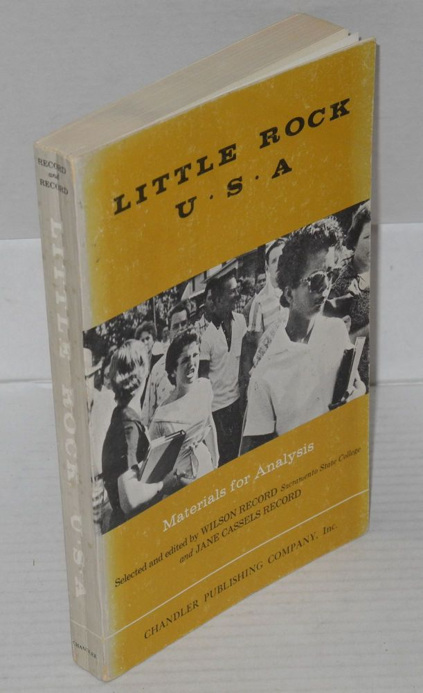 Little Rock, U.S.A.; materials for analysis. Wilson Record, eds Jane Cassels Record.