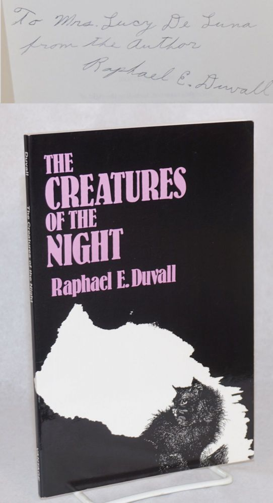 The creatures of the night. Raphael E. Duvall.