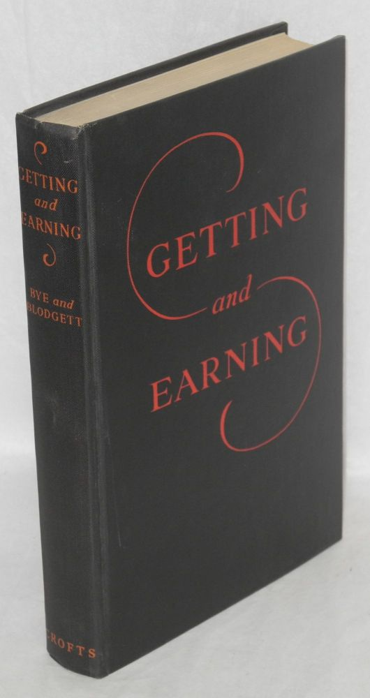 Getting and Earning: A Study of Inequality. Raymond T. Bye, Ralph H. Blodgett.