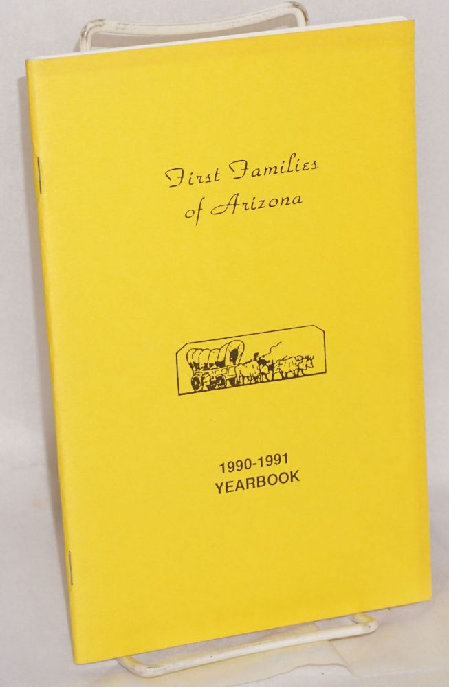 First Families of Arizona; 1990 - 1991 yearbook