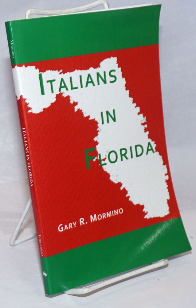 Italians in Florida. Gary Ross Mormino.