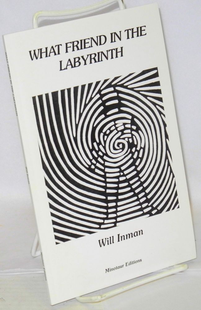 What friend in the labyrinth. Will Inman.