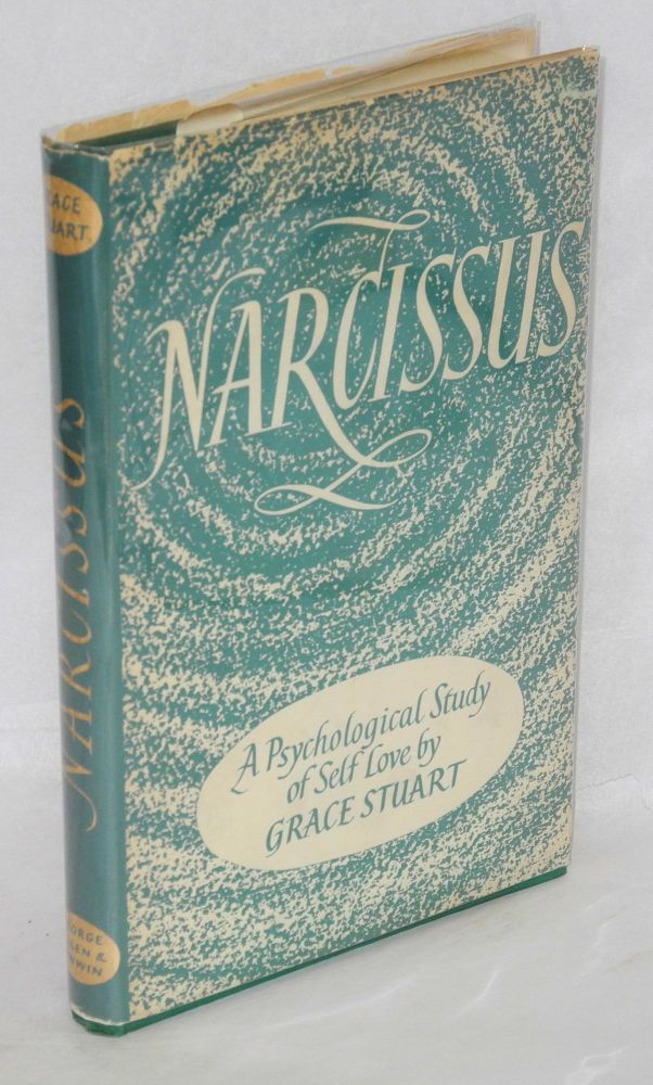 Narcissus; a psychological study of self-love. Grace Stuart.
