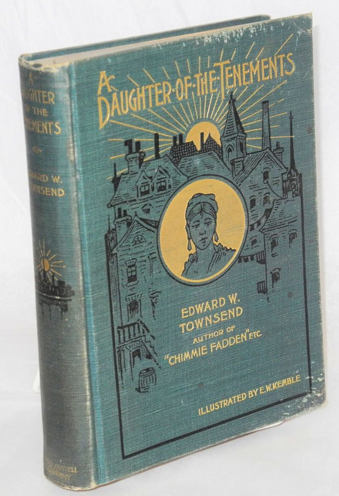 A daughter of the tenements. Edward W. Townsend.