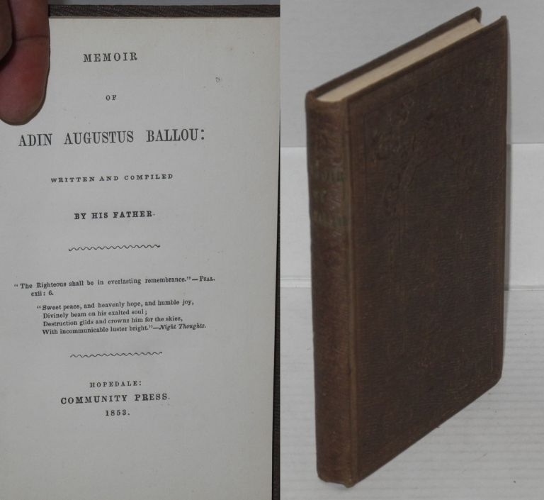 Memoir of Adin Augustus Ballou; written and compiled by his father. Adin Ballou.