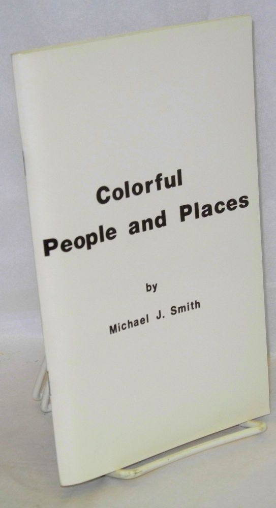 Colorful people and places; a resource guide for Third World lesbians and gay men ... and for white people who share their interests. Michael J. Smith.