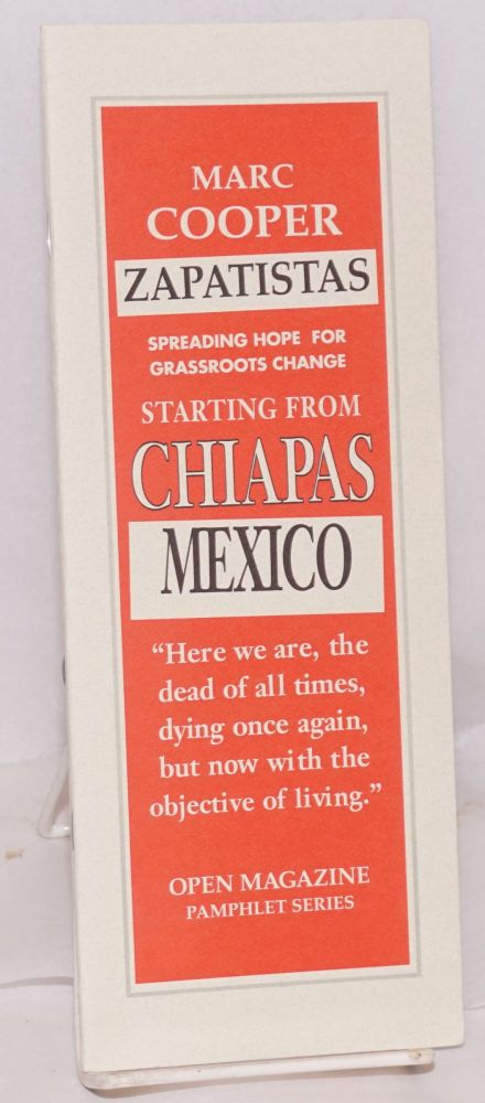 Starting from Chiapas: the Zapatistas fire the shot heard around the world. Marc Cooper.