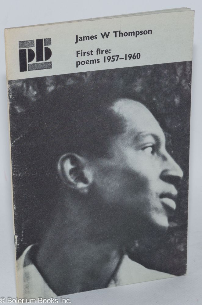 First fire: poems 1957-1960. James W. Thompson.