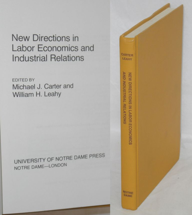 New directions in labor economics and industrial relations, edited by Michael J. Carter and William H. Leahy.