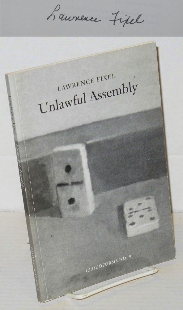 Unlawful assembly; a gathering of poems: 1940 - 1992, Cloudforms No. 9. Lawrence Fixel.