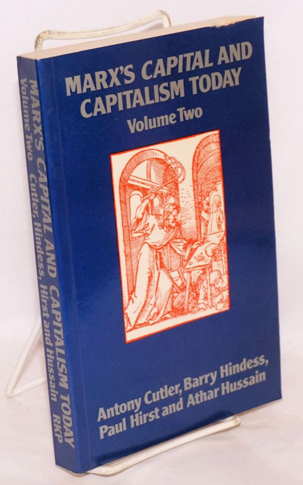 Marx's Capital and Capitalism Today, vol.2. Antony Cutler, Paul Hirst, Barry Hindess, Athar Hussain.
