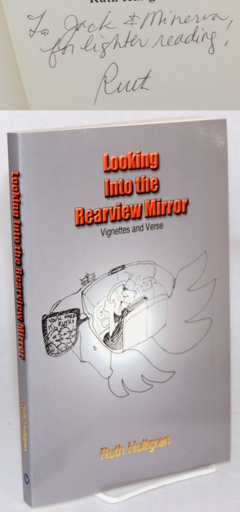 Looking Into the Rearview Mirror: Vignettes and Verse. Ruth Hultgren.