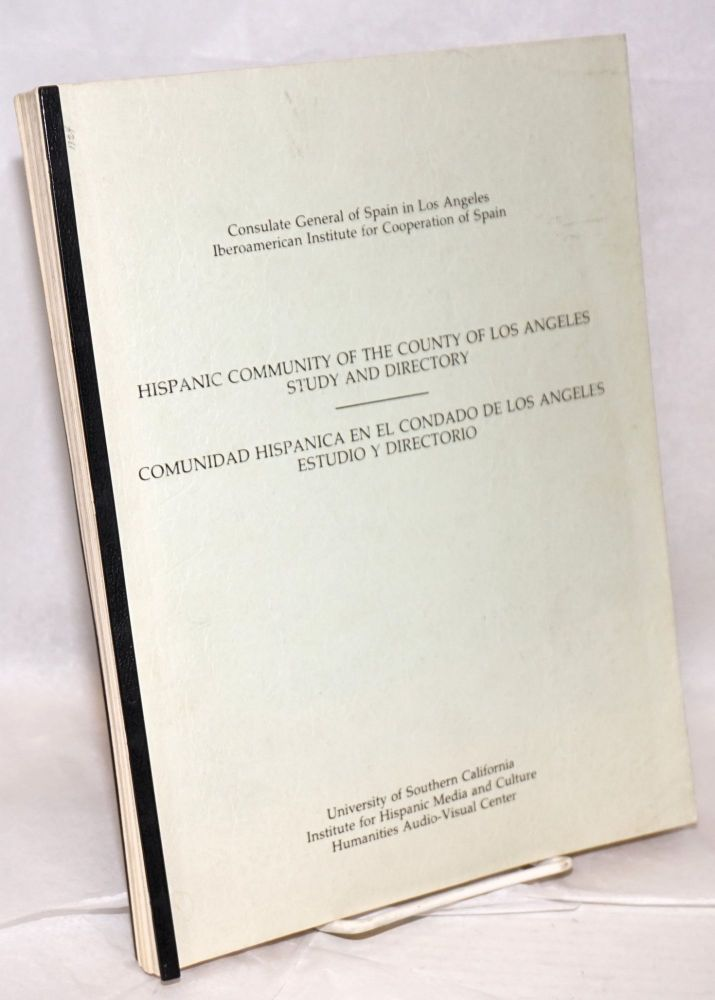Hispanic community of the County of Los Angeles study and directory. the collaboration of José Manuel Paz Agüeras, J. Ramón Araluce-Cuenca, Samuel mark.