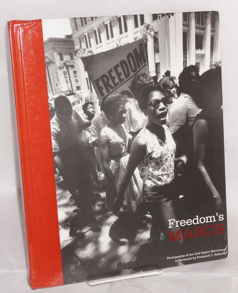 Freedom's march; photographs of the civil rights movement in Savannah. Frederick C. Baldwin.
