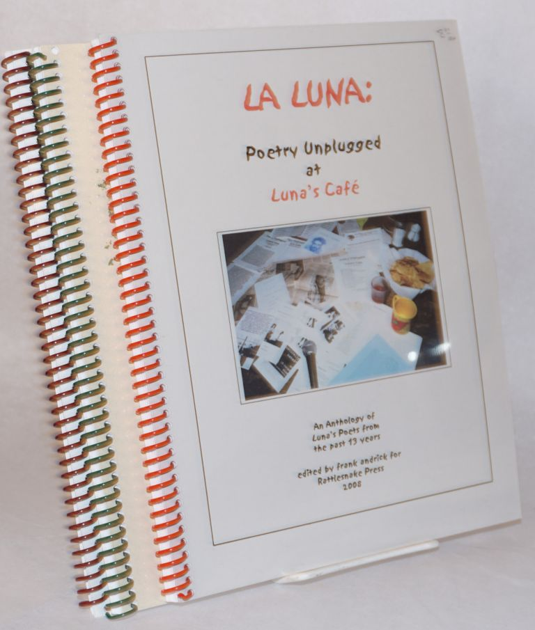 La luna: poetry unplugged at Luna's cafe, an anthology of Luna's poets from the past 13 years [with] Keepers of the flame: the first 30 years of the Sacramento poetry center [with] Conversations: Rattlesnake interview series volume five [three items together]. Rattlesnake Press.
