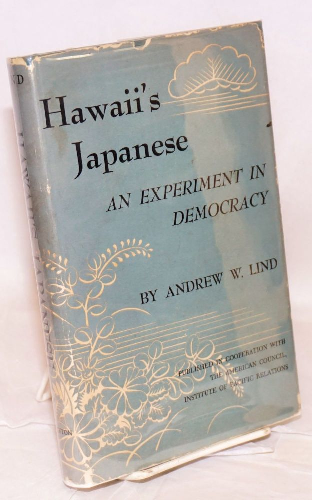 Hawaii's Japanese; an experiment in democracy. Andrew W. Lind.