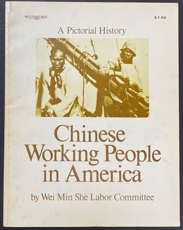 Chinese working people in America; a pictorial history. Wei Min Shè Labor Committee.