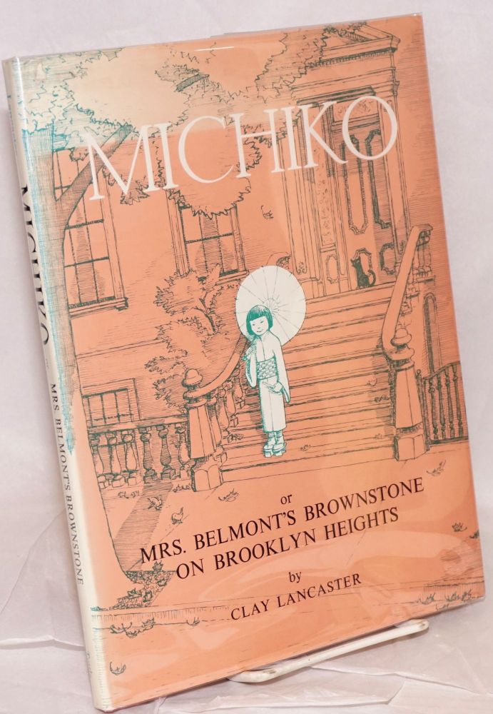 Michiko or Mrs. Belmont's Brownstone on Brooklyn Heights. Clay Lancaster.