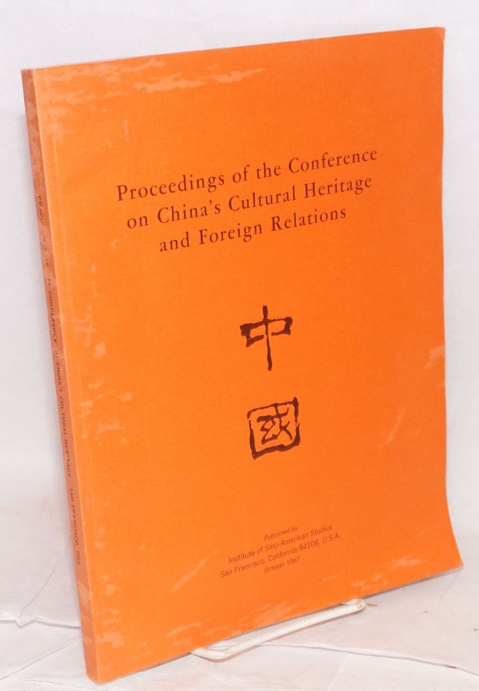 Proceedings of the Conference on China's Cultural Heritage and Foreign Relations