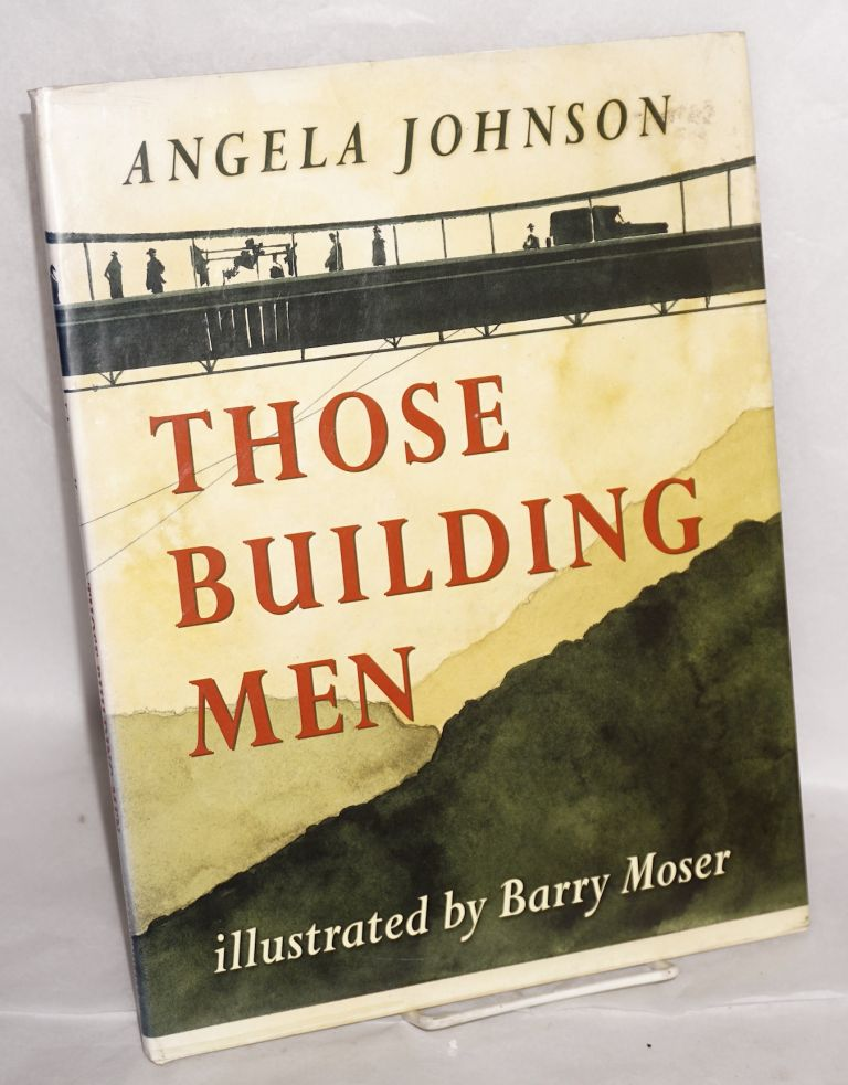 Those building men illustrated by Barry Moser. Angela Johnson.