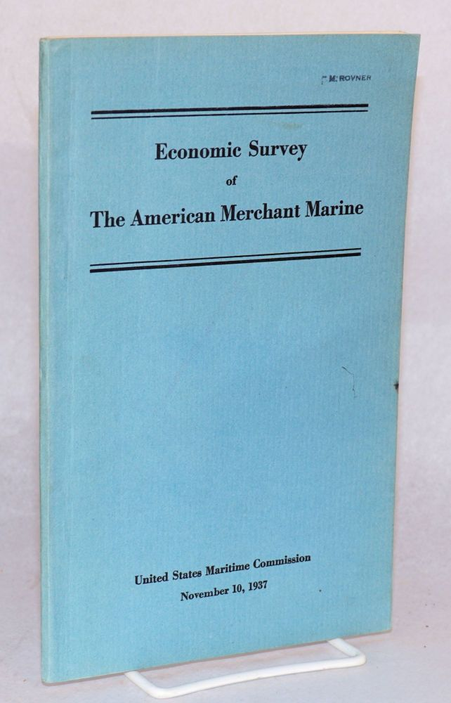 Economic survey of the American merchant marine. United States Maritime Commission.