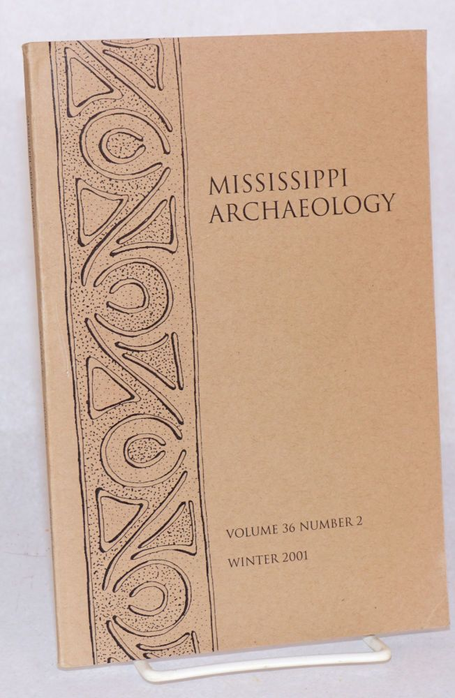 Mississippi Archeology. Vol. 36 no. 2 (Winter 2001)